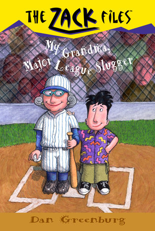 Zack Files 24: My Grandma, Major League Slugger by Dan Greenburg