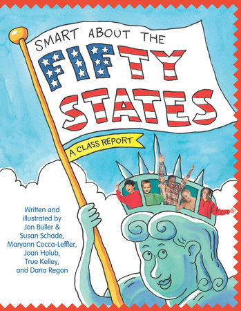 Smart About the Fifty States by Jon Buller, Susan Saunders, Maryann Cocca-Leffler, Joan Holub and True Kelley