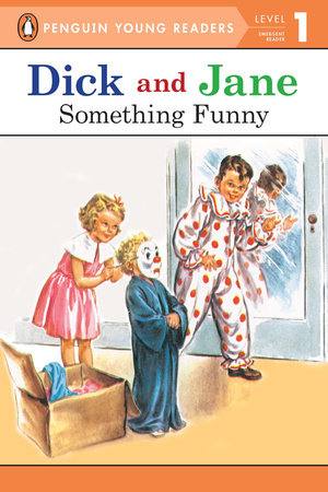 Dick and Jane: Something Funny by Penguin Young Readers