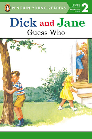 Dick and Jane: Guess Who by Penguin Young Readers