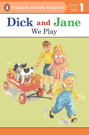 Dick and Jane: We Play by Penguin Young Readers
