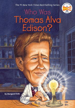 Who Was Thomas Alva Edison? by Margaret Frith and Who HQ
