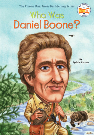 Who Was Daniel Boone? by Sydelle Kramer and Who HQ