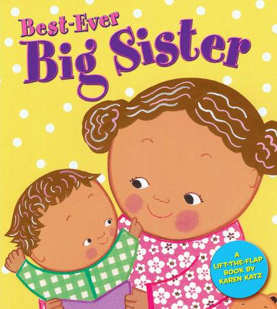 Best-Ever Big Sister by Karen Katz