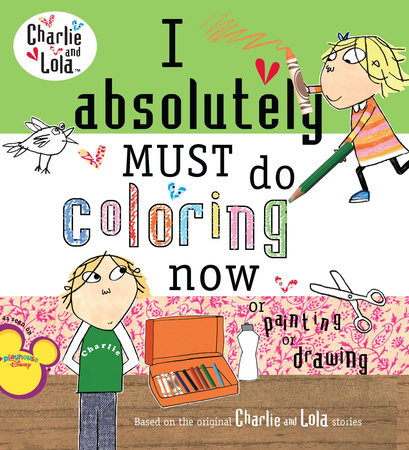 I Absolutely Must Do Coloring Now or Painting or Drawing by Lauren Child