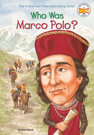Who Was Marco Polo? by Joan Holub and Who HQ