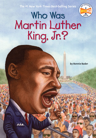 Who Was Martin Luther King, Jr.? by Bonnie Bader and Who HQ