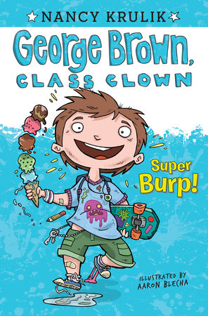 Super Burp! #1 by Nancy Krulik; Illustrated by Aaron Blecha