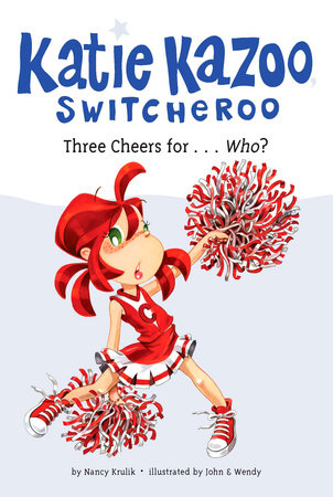 Three Cheers for...Who? #35 by Nancy Krulik; Illustrated by John and Wendy