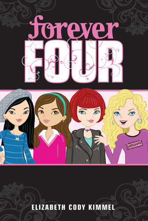 #1 Forever Four by Elizabeth Cody Kimmel; Illustrated by Cathi Mingus