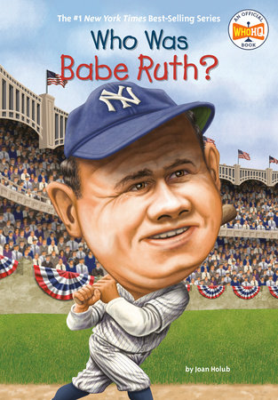 Who Was Babe Ruth? by Joan Holub and Who HQ
