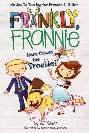 Here Comes the...Trouble! by AJ Stern; Illustrated by Doreen Marts