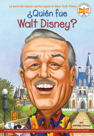 ¿Quién fue Walt Disney? by Whitney Stewart and Who HQ