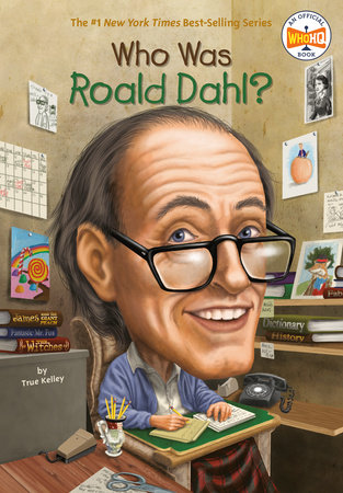 Who Was Roald Dahl? by True Kelley and Who HQ