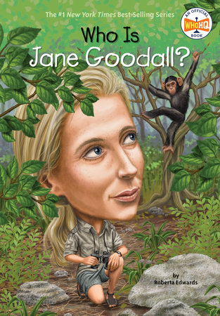 Who Is Jane Goodall? by Roberta Edwards and Who HQ