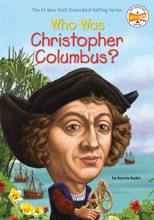 Who Was Christopher Columbus? by Bonnie Bader and Who HQ