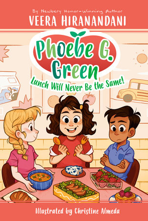 Lunch Will Never Be the Same! #1 by Veera Hiranandani; Illustrated by Joelle Dreidemy