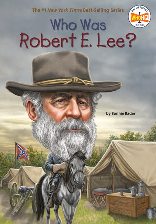 Who Was Robert E. Lee? by Bonnie Bader and Who HQ