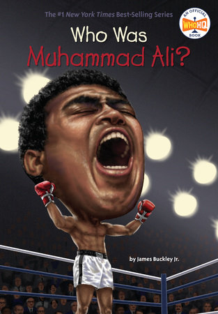 Who Was Muhammad Ali? by James Buckley, Jr. and Who HQ