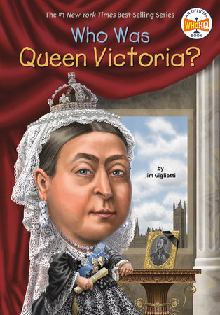 Who Was Queen Victoria? by Jim Gigliotti and Who HQ