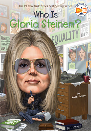 Who Is Gloria Steinem? by Sarah Fabiny and Who HQ