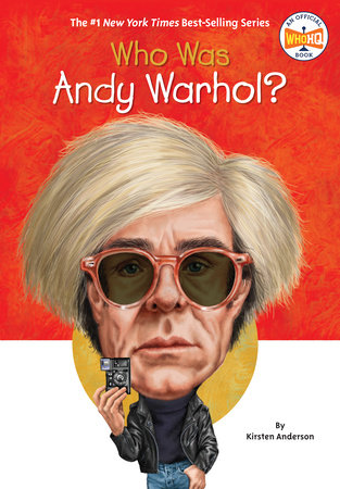 Who Was Andy Warhol? by Kirsten Anderson and Who HQ