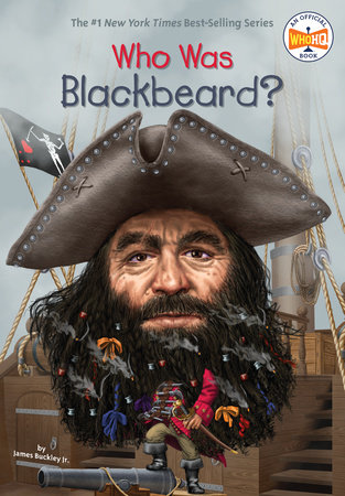 Who Was Blackbeard? by James Buckley, Jr. and Who HQ