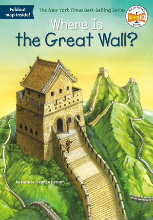 Where Is the Great Wall? by Patricia Brennan Demuth and Who HQ