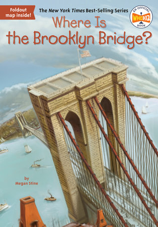 Where Is the Brooklyn Bridge? by Megan Stine and Who HQ