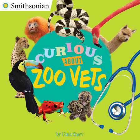 Curious About Zoo Vets by Gina Shaw