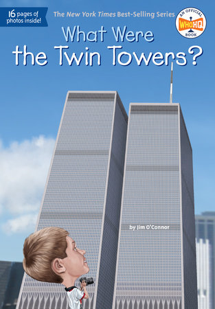What Were the Twin Towers? by Jim O'Connor and Who HQ