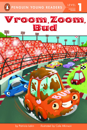 Vroom, Zoom, Bud by Patricia Lakin; illustrated by Cale Atkinson