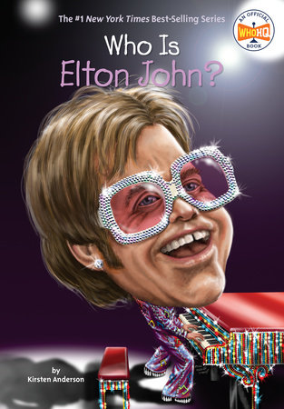 Who Is Elton John? by Kirsten Anderson and Who HQ