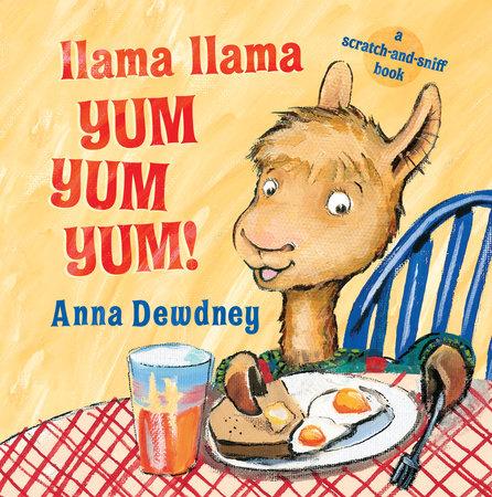 Llama Llama Yum Yum Yum! by Anna Dewdney
