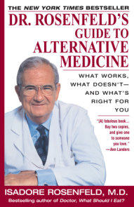 Dr. Rosenfeld's Guide to Alternative Medicine