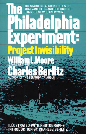 The Philadelphia Experiment: Project Invisibility by William Moore and Charles Berlitz