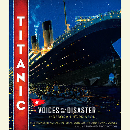 Titanic: Voices From the Disaster by Deborah Hopkinson