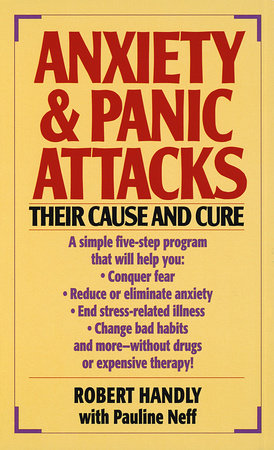 Anxiety & Panic Attacks by Robert Handly and Pauline Neff