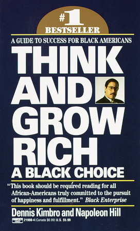 Think and Grow Rich: A Black Choice by Dennis Kimbro and Napoleon Hill