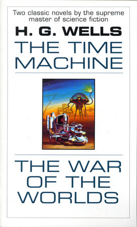 The Time Machine and The War of the Worlds by H. G. Wells