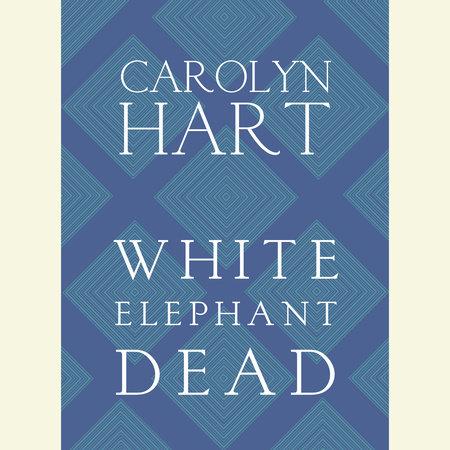 White Elephant Dead by Carolyn Hart