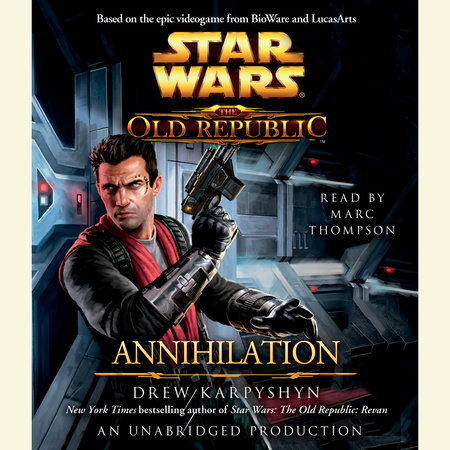 Annihilation: Star Wars Legends (The Old Republic) by Drew Karpyshyn