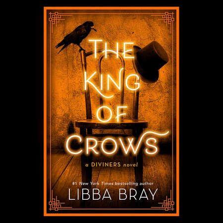 78ca3a28b35e8 The King of Crows by Libba Bray | PenguinRandomHouse.com: Books