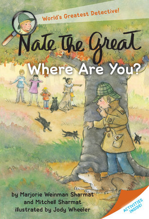 Nate the Great, Where Are You? by Marjorie Weinman Sharmat and Mitchell Sharmat; illustrated by Jody Wheeler