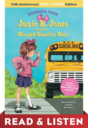 Junie B. Jones and the Stupid Smelly Bus: 20th-Anniversary Full-Color Read & Listen Edition by Barbara Park