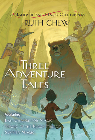 Three Adventure Tales: A Matter-of-Fact Magic Collection by Ruth Chew by Ruth Chew