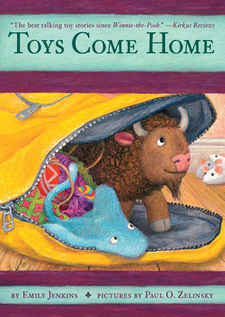 Toys Come Home by Emily Jenkins; illustrated by Paul O. Zelinsky