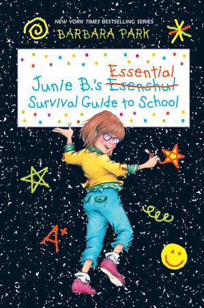 Junie B.'s Essential Survival Guide to School (Junie B. Jones) by Barbara Park