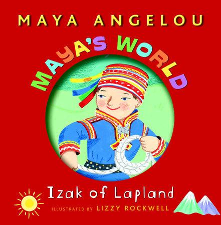 Maya's World: Izak of Lapland by Maya Angelou