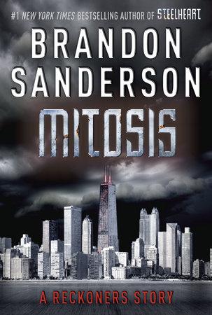 Mitosis: A Reckoners Story by Brandon Sanderson